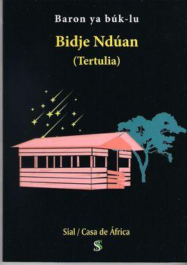 BIDJE NDÚAN (TERTULIA)