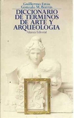 DICCIONARIO DE TÉRMINOS DE ARTE, ELEMENTOS DE ARQUEOLOGÍA, HERÁLDICA Y NUMISMÁTI