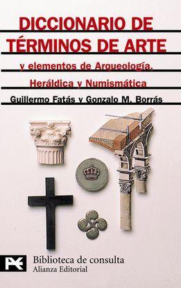 DICCIONARIO DE TÉRMINOS DE ARTE Y ELEMENTOS DE ARQUEOLOGÍA, HERÁLDICA Y NUMISMÁT