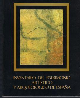 INVENTARIO DEL PATRIMONIO ARTÍSTICO Y ARQUEOLÓGICO DE ESPAÑA