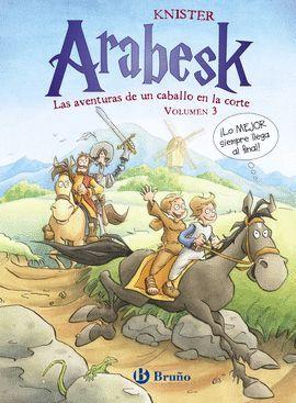 ARABESK - LAS AVENTURAS DE UN CABALLO EN LA CORTE (VOLUMEN 3)