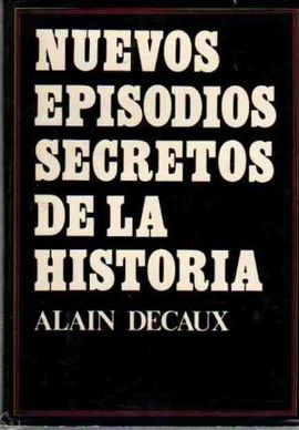 NUEVOS EPISODIOS SECRETOS DE LA HISTORIA