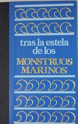 TRAS LA ESTELA DE LOS MONSTRUOS MARINOS