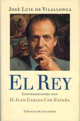 EL REY : CONVERSACIONES DE D. JUAN CARLOS I DE ESPAÑA