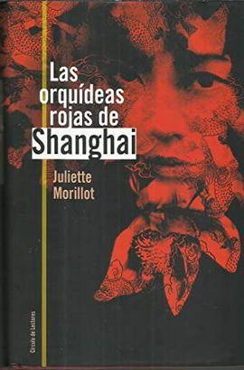 LAS ORQUÍDEAS ROJAS DE SHANGHAI