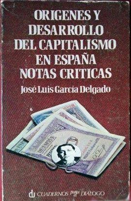 ORÍGENES Y DESARROLLO DEL CAPITALISMO EN ESPAÑA