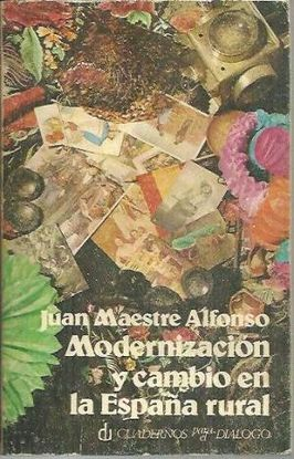 MODERNIZACIÓN Y CAMBIO SOCIAL EN LA ESPAÑA RURAL