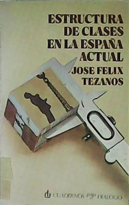 ESTRUCTURA DE CLASES EN LA ESPAÑA ACTUAL