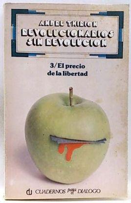 REVOLUCIONARIOS SIN REVOLUCIÓN, 3. EL PRECIO DE LA LIBERTAD