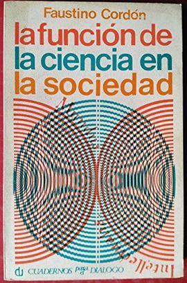 LA FUNCIÓN DE LA CIENCIA EN LA SOCIEDAD