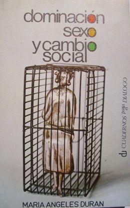 DOMINACIÓN, SEXO Y CAMBIO SOCIAL