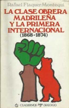 LA CLASE OBRERA MADRILEÑA Y LA PRIMERA INTERNACIONAL