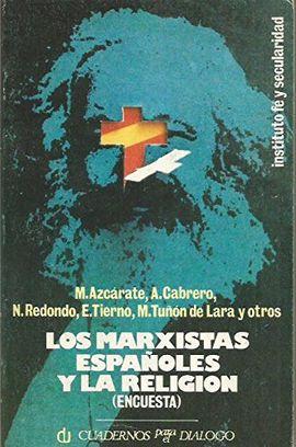 LOS MARXISTAS ESPAÑOLES Y LA RELIGIÓN