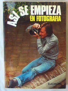 ASÍ SE EMPIEZA EN FOTOGRAFÍA