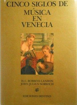 CINCO SIGLOS DE MUSICA EN VENECIA