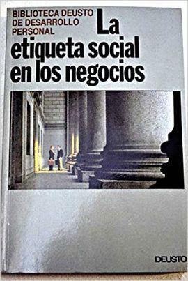 ETIQUETA SOCIAL EN LOS NEGOCIOS, LA