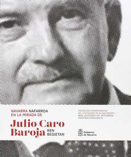 NAVARRA EN LA MIRADA DE JULIO CARO BAROJA / NAFARROA JULIO CARO BAROJAREN BEGIET