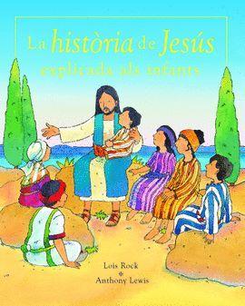 LA HISTÒRIA DE JESUS EXPLICADA ALS INFANTS