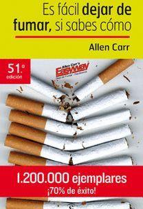 ES FÁCIL DEJAR DE FUMAR, SI SABES CÓMO ; EL LIBRO MÁS RECOMENDADO PARA DEJAR DE FUMAR