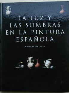 LA LUZ Y LAS SOMBRAS EN LA PINTURA ESPAÑOLA