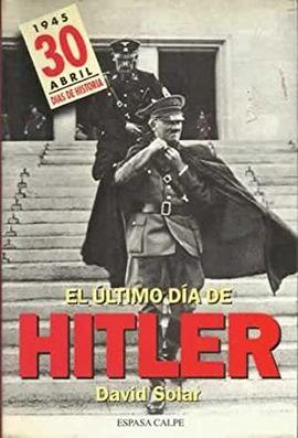 EL ÚLTIMO DÍA DE HITLER