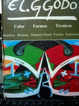 EL GODO : COLOR, FORMA, TÉCNICAS