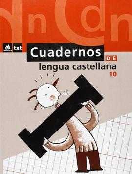 CUADERNOS DE LENGUA CASTELLANA 10, EDUCACIÓN PRIMARIA