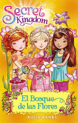 SECRET KINGDOM 13. EL BOSQUE DE LAS FLORES