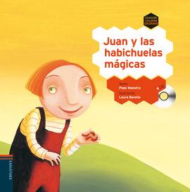 JUAN Y LAS HABICHELAS MAGICAS
