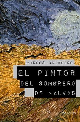 EL PINTOR DEL SOMBRERO DE MALVAS (PREMIO LAZARILLO 2009)