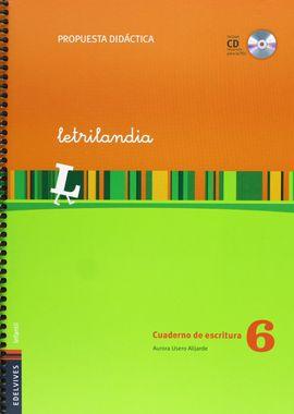 LETRILANDIA CUADERNO DE ESCRITURA 6 (PROPUESTA DIDACTICA)
