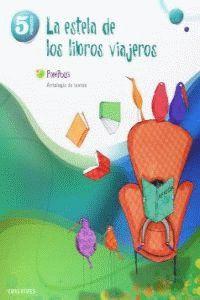 ANTOLOGIA DE TEXTOS 5º PRIMARIA (LA ESTELA DE LOS LIBROS VIAJEROS)