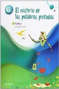 ANTOLOGIA DE TEXTOS 6º PRIMARIA (EL MISTERIO DE LAS PALABRAS PINTADAS)