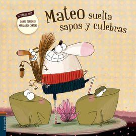 MATEO SUELTA SAPOS Y CULEBRAS