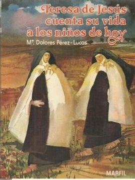 TERESA DE JESÚS CUENTA SU VIDA A LOS NIÑOS DE HOY
