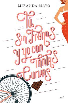 TÚ SIN FRENOS Y YO CON TANTAS CURVAS