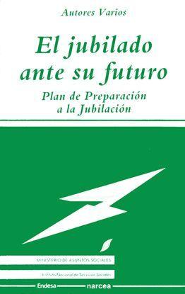 EL JUBILADO ANTE SU FUTURO