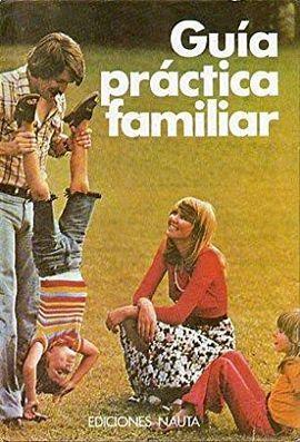 GUÍA PRÁCTICA FAMILIAR.