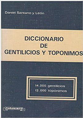 DICCIONARIO DE GENTILICIOS Y TOPÓNIMOS