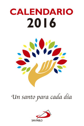 CALENDARIO UN SANTO PARA CADA DÍA 2016