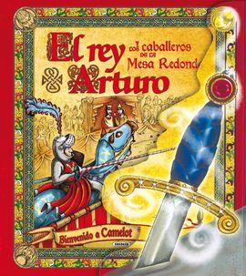 EL REY ARTURO Y LOS CABALLEROS DE LA MESA REDONDA