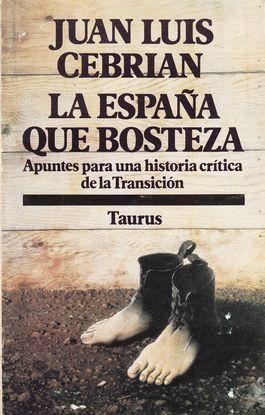 LA ESPAÑA QUE BOSTEZA : APUNTES PARA UNA HISTORIA CRÍTICA DE LA TRANSICIÓN