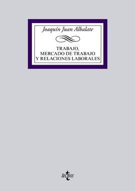 TRABAJO, MERCADO DE TRABAJO Y RELACIONES LABORALES