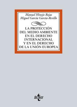 LA PROTECCIÓN DEL MEDIO AMBIENTE EN EL DERECHO INTERNACIONAL Y EN EL DERECHO DE