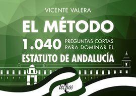 EL MÉTODO.1040 PREGUNTAS CORTAS PARA DOMINAR EL ESTATUTO DE ANDALUCÍA