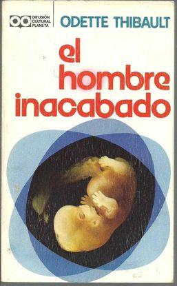 EL HOMBRE INACABADO