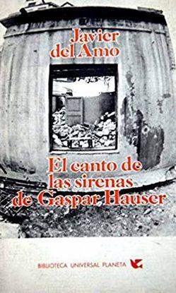 EL CANTO DE LAS SIRENAS DE GASPAR HAUSER