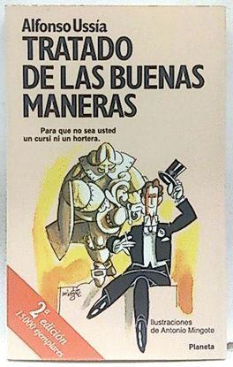 TRATADO DE LAS BUENAS MANERAS: PARA QUE NO SEA USTED UN CURSI NI UN HOR