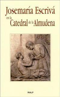 JOSEMARÍA ESCRIVÁ EN LA CATEDRAL DE LA ALMUDENA