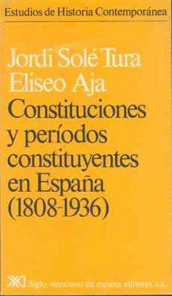 CONSTITUCIONES Y PERÍODOS CONSTITUYENTES EN ESPAÑA. (1808-1936)